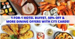 Citibank:  Enjoy 1-For-1 Hotel Buffet, 50% OFF & More Dining Offers with Citi Cards!