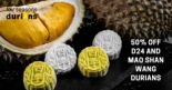 Four Seasons Durians: Get 50% OFF D24 & Mao Shan Wang Mooncakes!