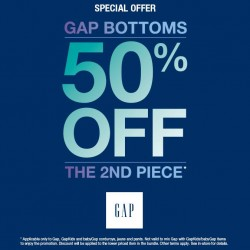 50% OFF for your 2nd piece bottoms at GAP
