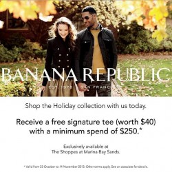 Receive a FREE TEE with a minimum spend of S$250 at Banana Republic