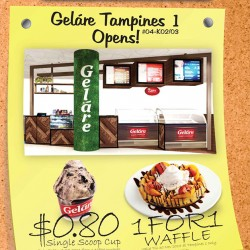 Gelare |  Tampines 1 opening special
