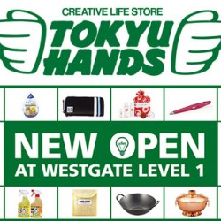 Tokyu Hands | opening exclusive promotions @Westgate