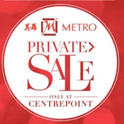 First Ever Metro Private Sale @ Metro Centrepoint