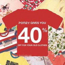 40% Off For Your Old Clothes @ Poney