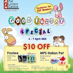 Good Friday Special Exclusive for VIP members @ Pet Lover Center