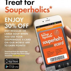 30% OFF any Regular or Large Soup when use your Souperholic E-Card @ The Soup Spoon