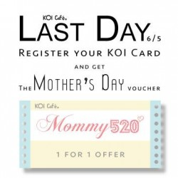 Mother's Day 1 for 1 Voucher @ KOI Café