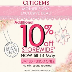 additional 10% off storewide* promotion @ all CITIGEMS boutiques