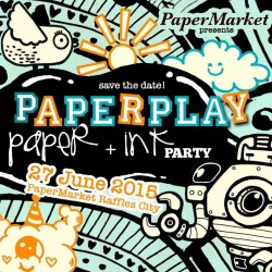 Paper + Ink Party @ Papermarket Raffles City