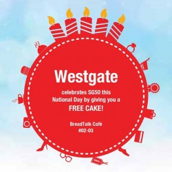 Westgate:free cake@spend a min. of $50 at any two West Cluster malls