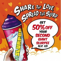 7 –Eleven: 50% OFF --- Second Giant Slurpee (U.P $2)