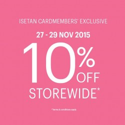 Isetan: Take 10% OFF ---@Purchases Made on Isetan Credits & Privilege