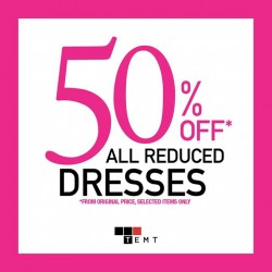 TEMT: ALL REDUCED Dresses @50% OFF