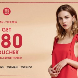 Wt+: Free $80 voucher with min. $80 nett spend at DOROTHY PERKINS, TOPMAN and TOPSHOP