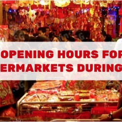Opening Hours for Supermarkets during 2017 CNY (NTUC FairPrice, Cold Storage, Giant, ShengSiong)
