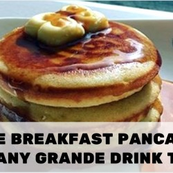 Starbucks: Free Breakfast Pancakes with any Grande-sized Drink