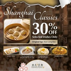 Paradise Group: Shanghai Classic Dishes Promotion --- 30% OFF Selected Dishes