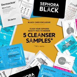 SEPHORA Singapore: Black Card Exclusive Deal --- enjoy 5 best-selling cleanser samples at Sephora ION and Ngee Ann City