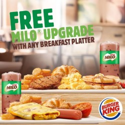 Burger King Singapore: free MILO® upgrade with any breakfast platter