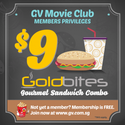 Golden Village: Goldbites gourmet sandwich combo promotion --- S$9 Only