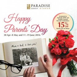 Paradise Group: Mother's Day Promotion --- 15% OFF Parent's Day Set Menu  for Maybank, OCBC and PGR members