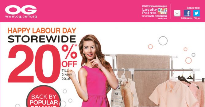 73a0fa8845 OG  Happy Labour Day Promotion - 20% OFF Storewide Till 2 May 2016 ...