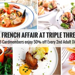Triple Three: A French Affair in May & UOB Cardmembers get 50% off 2nd Adult Diner