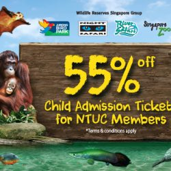 NTUC: 55% OFF Child Admission Ticket to Jurong Bird Park, Night Safari, River Safari & Singapore Zoo for Members