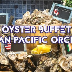 Pan Pacific Orchard: Oyster Occasions Buffet @10 at Claymore