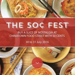 Singapore Food Festival: The 50 Cents Fest at Chinatown Food Street