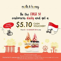 Milk & Honey: National Day exclusive - First 51 customers daily with a min. $12 spending and receive $5.10 cash voucher