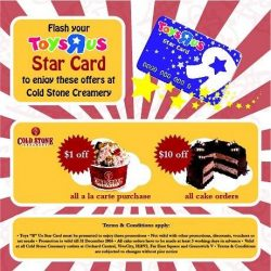 Cold Stone Creamery: All @toysrus Star Card Members receive $1 off for all a la carte purchase & $10 OFF All Cake Orders