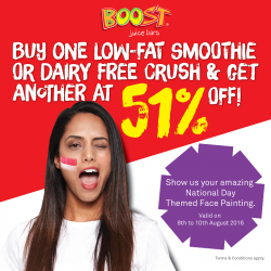 Boost Juice Bars: Visit Boost with National Day Themed Face Painting and get 51% Off with your second purchase of Low-Fat Smoothie or Dairy Free Crush