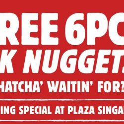 Burger King: FREE 6 Pcs BK Nuggets with Any Purchase at Plaza Singapura