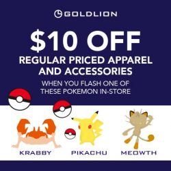 Goldlion: Get $10 off regular-priced GOLDLION Apparel or Accessories items when you flash one of these Pokemon