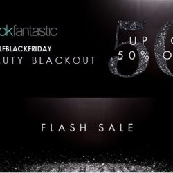 LookFantastic: Black Friday Flash Sale with Up to 50% OFF Sarah Chapman, Foreo, Decleor, Clarisonic, Keratase, Antipodes & MORE!