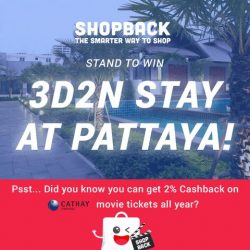 [Cathay Cineplexes] We've teamed up with ShopBack to give you the chance to win a 3D2N Pattaya Stay at Long Beach