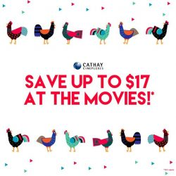 [Cathay Cineplexes] Celebrate 2017 with us! Grab our Festive Movie Deals at all Cathay Cineplexes' box office and save up to $17
