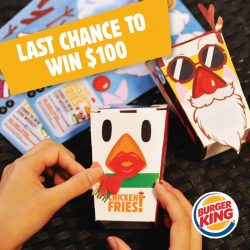 [Burger King Singapore] Don't wait, this is your last chance to deck your Chicken Fries and win $100 cash. Remember to snap,