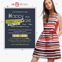 [Metro] Yes, the SaturdayClub Happy Sale still on! Christmas may be over, but New Year's Eve is around the corner!