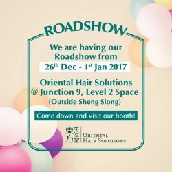 [Oriental Hair Solution] Dream of having beautiful hair? Come on down to Junction 9 today to 1st of January 2017, and find out