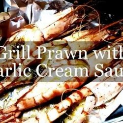 [THE SEAFOOD MARKET PLACE BY SONG FISH] Grill Prawn with Garlic Cream SauceFast & easy recipe! Have a dish ready in less than 15mins~#grillprawn #garliccreamsauce #tigerprawns #