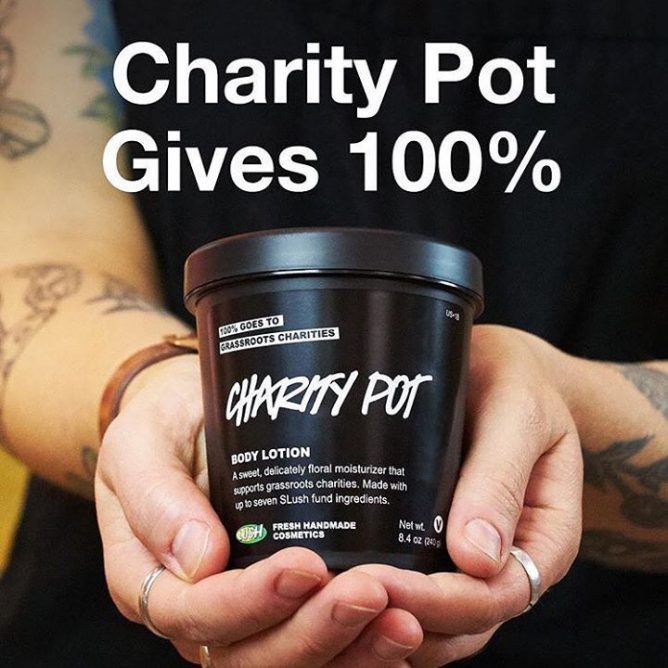 7ec257e7923 [Lush Singapore] With every purchase of Charity Pot, we donate 100% of the  price to grassroots organizations working in the areas of