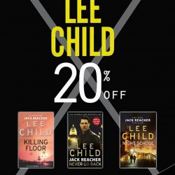 [MPH Bookstores] Author Of The Month: Lee Child20% off all titles by Lee Child Promotion valid from 1 - 31 January 2017*