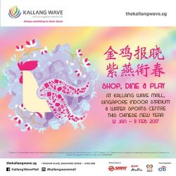 [Kallang Wave Mall] Shop, dine & play at Kallang Wave Mall, Singapore Indoor Stadium & Water Sports Centre this Chinese New Year!Bring home limited