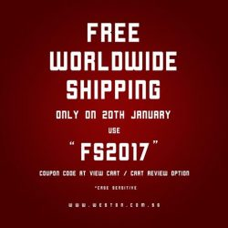 "[WESTON CORP] Free worldwide shipping on our website only on 20th January. Use ""FS2017"" coupon code at view cart / cart review option. *"