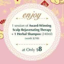 [Oriental Hair Solution] Rejuvenate your scalp for next week's Chinese New Year celebrations after a session of Award-Winning Scalp Rejuvenating Therapy