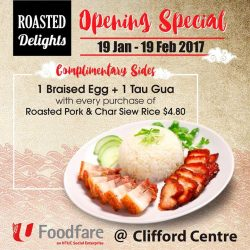 [Foodfare] Roasted Delights is now open at Foodfare @ Clifford Centre!From now till 19 February 2017, enjoy complimentary sides of braised