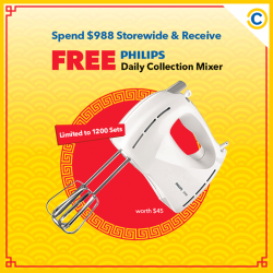 [Courts] NEW WEEK, NEW GIVEAWAY!Bring home a FREE Philips Daily Collection Mixer when you spend a minimum of $988 at