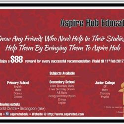 [Aspire Hub Education] This Chinese New Year, help a friend by recommending him or her to us before 11 Feb 2017, and you